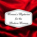 Women's Mysteries for the Modern Woman